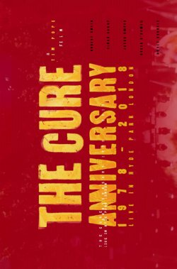 THE CURE: ANNIVERSAY 1978-2018 LIVE IN HYDE PARK